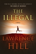 The Illegal Hardcover  by Lawrence Hill