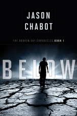 Broken Sky Chronicles #1: Below Paperback  by Jason Chabot