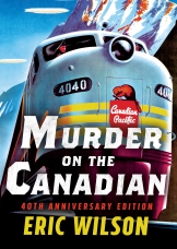 Murder On The Canadian: 40th Anniversary Edition Paperback  by Eric Wilson