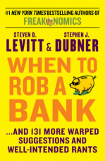 When To Rob A Bank eBook  by Steven D. Levitt
