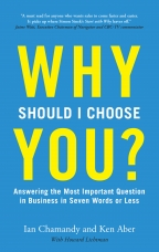 Why Should I Choose You (in Seven Words Or Less)? Hardcover  by Ian Chamandy