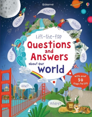 LIFT THE FLAP QUESTIONS & ANSWERS ABOUT OUR WORLD