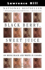 Black Berry, Sweet Juice Paperback  by Lawrence Hill