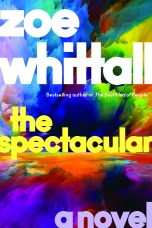 The Spectacular Hardcover  by Zoe Whittall